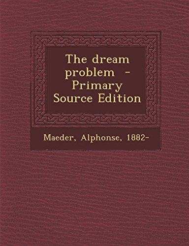 The Dream Problem - Primary Source Edition