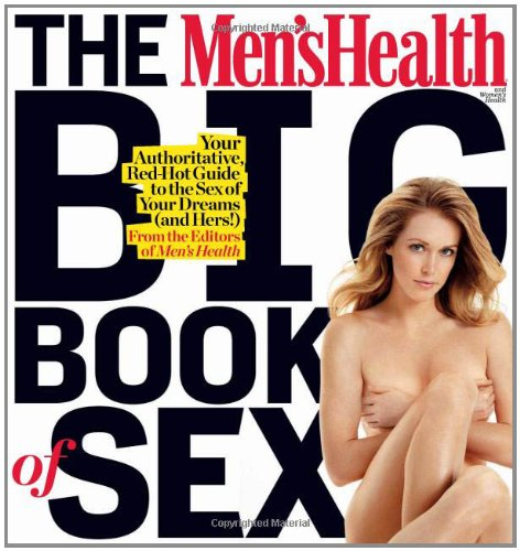 The Men's Health and Women's Health Big Book of Sex: Your Authoritative, Red-Hot Guide to the Sex of Your Dreams (and His!)/ Your Authoritative, Red-Hot Guide to the Sex of Your Dreams (and Hers!)