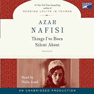 Things I've Been Silent About | [Azar Nafisi]