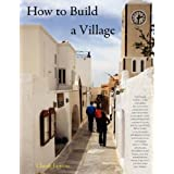 How to Build a Village, 1st Edition ~ Claude Lewenz