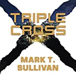 Triple Cross: A Novel | Mark T. Sullivan