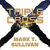 Triple Cross: A Novel | [Mark T. Sullivan]