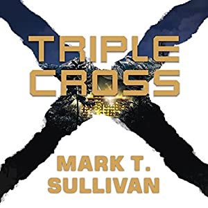 Triple Cross: A Novel | [Mark T. Sullivan]