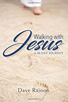 Walking With Jesus: A 40 Day Journey