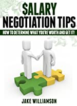 Salary Negotiation Tips: How to Determine What You're Worth and Get It!