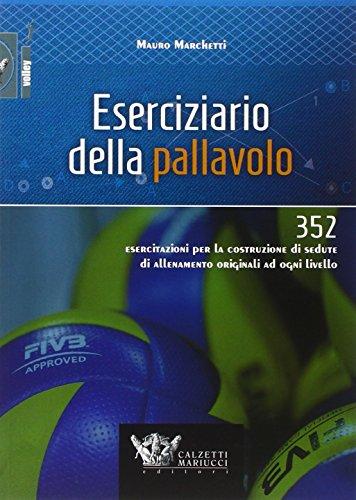 Eserciziario della pallavolo. 352 esercitazioni per la costruzione di sedute di allenamento originali ad ogni livello: 1