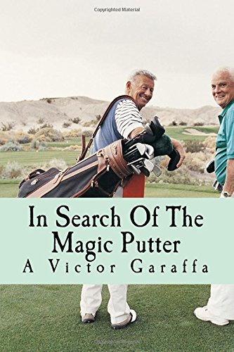 In Search Of The Magic Putter