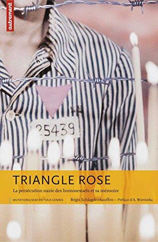 Triangle rose: La persécution nazie des homosexuels et sa mémoire