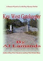 Key West Gatekeeper: A Duncan Wyatt/lo-lo Del Ray Mystery/thriller