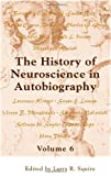 img - for The History of Neuroscience in Autobiography Volume 6 book / textbook / text book
