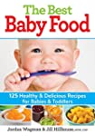The Best Baby Food: 125 Healthy and D...