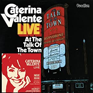 Talk of the Town; Caterina Valente Live