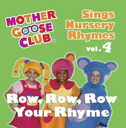 mother-goose-club-sings-nursery-rhymes-vol-4-row-row-row-your-rhyme
