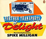 SPIKE MILLIGAN'S - FURTHER TRANSPORTS OF DELIGHT - MORE AMAZING REVOLUTIONS (0140092919) by MILLIGAN, SPIKE