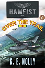 "Hamfist Over The Trail: The Air Combat Adventures of Hamilton ""Hamfist"" Hancock (The Adventures of Hamilton ""Hamfist"" Hancock)"