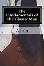 The Fundamentals Of The Classic Man