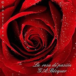 La Rosa de Pasion [The Rose of Passion] Audiobook