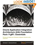 Oracle Application Integration Architecture (AIA) Foundation Pack 11gR1: Essentials