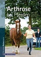 Arthrose bei Pferden: Vorbeugen-Erkennen-Behandeln von Cadmos Verlag
