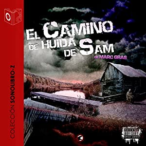 El Camino de Huida de Sam [The Flight Path of Sam] | [Marc Gras]