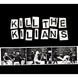 Kill The Kilians