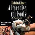 A Paradise for Fools: A Fred Taylor Art Mystery, Book 8 Audiobook by Nicholas Kilmer Narrated by John Lescault