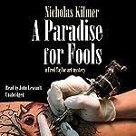 A Paradise for Fools: A Fred Taylor Art Mystery, Book 8 | Nicholas Kilmer