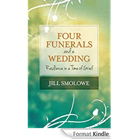 Four Funerals and a Wedding: Resilience in a Time of Grief