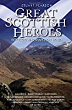 img - for Great Scottish Heroes: Fifty Scots Who Shaped the World book / textbook / text book