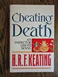 CHEATING DEATH. (0091751896) by Keating, H.R.F.