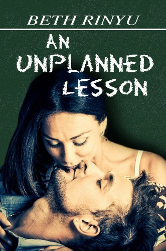 An Unplanned Lesson (Unplanned Series) by Beth Rinyu