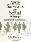 img - for Adult Survivors of Sexual Abuse: Treatment Innovations book / textbook / text book