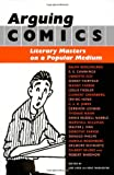 Arguing Comics (Studies in Popular Culture)
