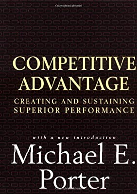 Free Press Competitive Advantage: Creating and Sustaining Superior Performance Book