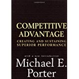 Competitive Advantage: Creating and Sustaining Superior Performance ~ Michael E. Porter