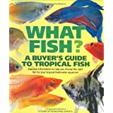 What Fish?: A Buyer's Guide to Tropical Fish