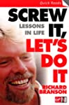 Screw It, Let's Do It: Lessons In Lif...