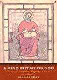 img - for A Mind Intent on God: The Prayers and Spiritual Writings of Alcuin: an anthology book / textbook / text book
