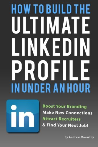 How-To-Build-the-ULTIMATE-LinkedIn-Profile-In-Under-An-Hour-Boost-Your-Branding