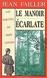 Les Enquêtes De Marie Lester, tome 5 : La Manoir Écarlate