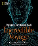 img - for Incredible Voyage: Exploring the Human Body (National Geographic) book / textbook / text book