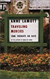 Traveling Mercies: Some Thoughts on Faith (0375409173) by Anne Lamott