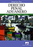 img - for Derecho Penal Aduanero (Spanish Edition) book / textbook / text book