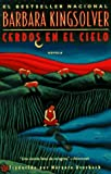 Cerdos En El Cielo/Pigs in Heaven (0060951222) by Barbara Kingsolver