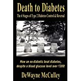 Death to Diabetes: The Six Stages of Type 2 Diabetes Control & Reversal ~ DeWayne McCulley