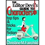 The Editor Devil's Guide to Characters (The Editor Devil Guides Book 2) ~ Christine M. Fairchild