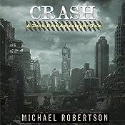 Crash: Book One: A Dark Post-Apocalyptic Tale | Michael Robertson