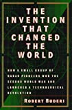 The Invention That Changed the World: How a Small Group of Radar Pioneers Won the Second World War and Launched a Technological Revolution (Sloan Tech