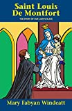 St. Louis De Montfort: The Story of Our Lady's Slave (0895554143) by Mary Fabyan Windeatt