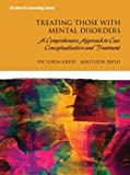 img - for Treating Those with Mental Disorders: A Strength-Based, Comprehensive Approach to Case Conceptualization and Treatment with Enhanced Pearson eText -- Access Card Package (Merrill Counseling) book / textbook / text book